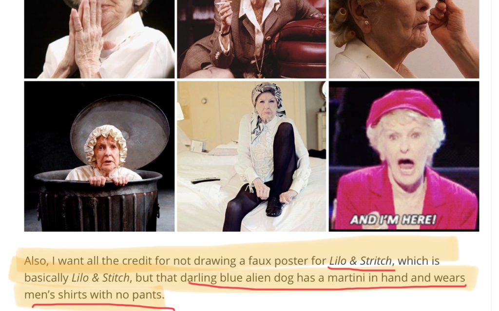 "Screenshot from Elaine Stritch Mood Board: "" Also, I want all the credit for not drawing a faux poster for Lilo & Stritch, which is basically Lilo & Stitch, but that darling blue alien dog has a martini in hand and wears men's shirts with no pants."""